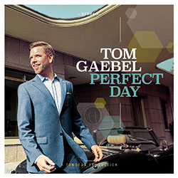 "Tom Gaebel ""Perfect Day"""