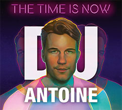 "DJ Antoine ""The Time Is Now"""