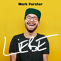 "Mark Forster ""Liebe"""