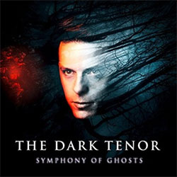 "The Dark Tenor ""Symphony Of Ghosts"""