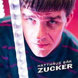 """Matthäus Bär """"Zucker"""""""