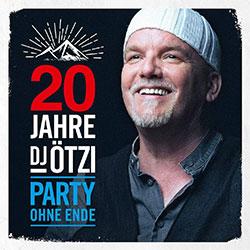 """20 Jahre DJ Ötzi - Party Ohne Ende"""