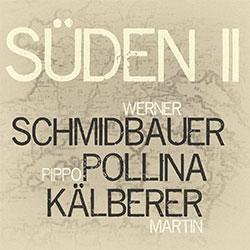 "Schmidbauer Pollina Kälberer ""Süden II"""