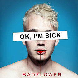 "Badflower ""OK, I'm Sick"""