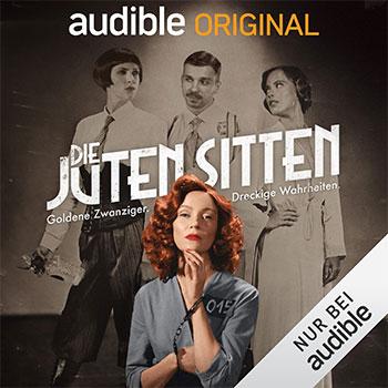 """""""Die juten Sitten"""" ein Audible Original Hörspiel"""