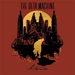"The Beta Machine ""Intruder"""