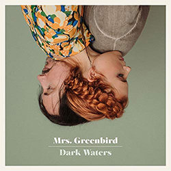 "Mrs. Greenbird ""Dark Waters"""
