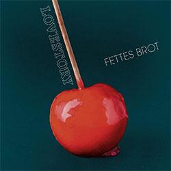 """Fettes Brot """"Lovestory"""""""