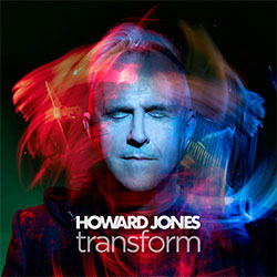 "Howard Jones ""Transform"""