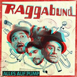 """Raggabund """"Alles auf Pump"""""""