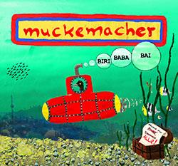 """Muckemacher """"Biri Bababai"""""""