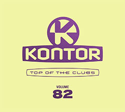 """Kontor Top Of The Clubs Vol. 82"""