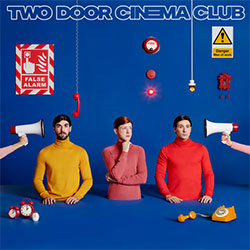 "Two Door Cinema Club ""False Alarm"""