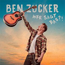 """Ben Zucker """"Wer Sagt das?!"""""""