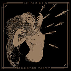 "Gracchus ""Murder Party"""