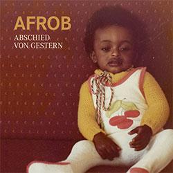"""Afrob """"Abschied von Gestern"""""""