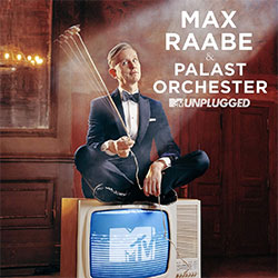 "Max Raabe & Palast Orchester ""MTV Unplugged"""