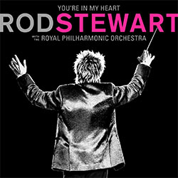 "Rod Stewart with the Royal Philharmonic Orchestra ""You're In My Heart"""