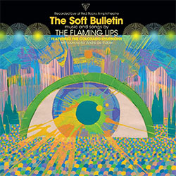 "The Flaming Lips ""The Soft Bulletin - Live at Red Rocks"""