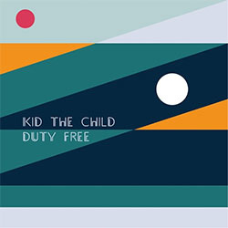 "Kid The Child ""Duty Free"" EP"