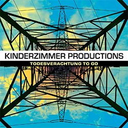 "Kinderzimmer Productions ""Todesverachtung To Go"""