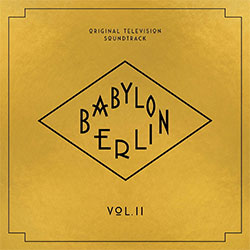 "Original Television Soundtrack ""Babylon Berlin Vol. II"""