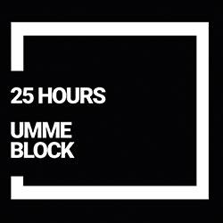 """Umme Block """"25 Hours"""""""