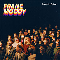 "Franc Moody ""Dream In Colour"""