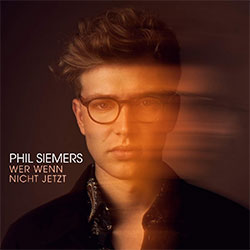 """Phil Siemers """"Wer wenn nicht jetzt"""""""