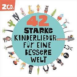 """""""42 starke Kinderlieder für eine bessere Welt"""" CD-Cover"""
