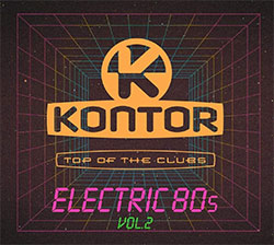 """""""Kontor Top Of The Clubs - Electric 80s Vol. 2"""""""