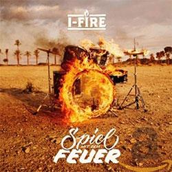"""I-Fire """"Spiel mit dem Feuer"""""""