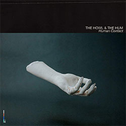 "The Howl & The Hum ""Human Contact"""