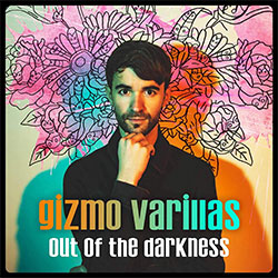 "Gizmo Varillas ""Out Of The Darkness"""