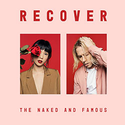 """The Naked And Famous """"Recover"""""""