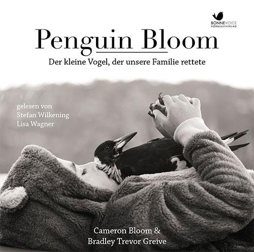 """""""Penguin Bloom"""" Hörbuch (© """"Beflügelt – Ein Vogel namens Penguin Bloom"""" Filmplakat (© BONNEVOICE Hörbuchverlag GmbH)"""