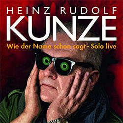 """Heinz Rudolf Kunze """"Wie der Name schon sagt - Solo Live"""""""