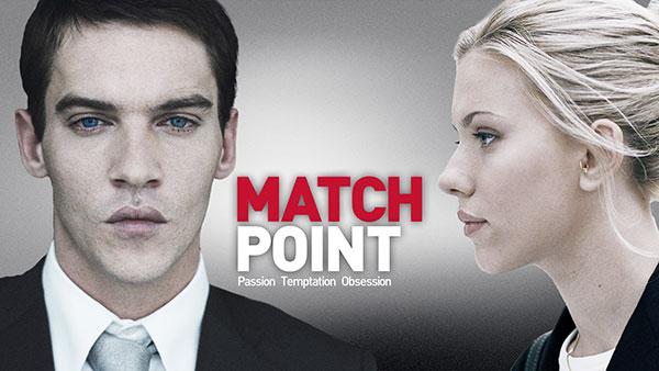"""Matchpoint"""
