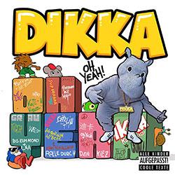 "Dikka ""Oh Yeah!"""