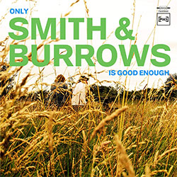 "Smith & Burrows ""Only Smith & Burrows Is Good Enough"""