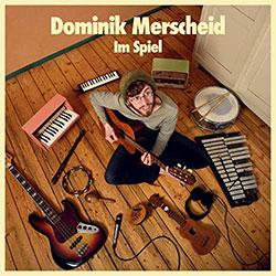 """Dominik Merscheid """"Im Spiel"""""""