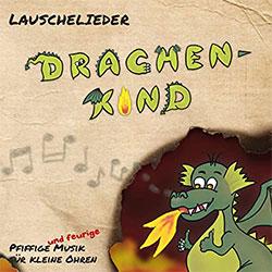"""Lauschelieder """"Drachenkind"""""""