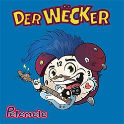 """Pelemele """"Der Wëcker"""""""