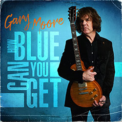 "Gary Moore ""How Blue Can You Get"""