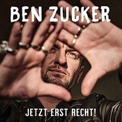 """Ben Zucker """"Jetzt erst recht!"""""""
