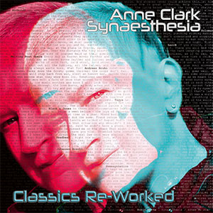 """Anne Clark """"Synaesthesia - Classics Re-Worked"""""""