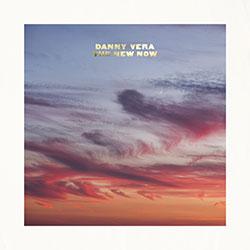 "Danny Vera ""The New Now"""
