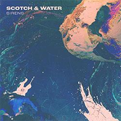 "Scotch & Water ""Sirens"""