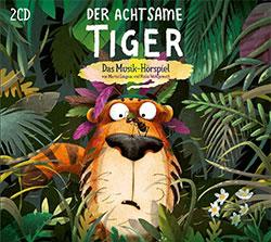 """Der achtsame Tiger"" Hörspiel-CD (© Universal Music)"