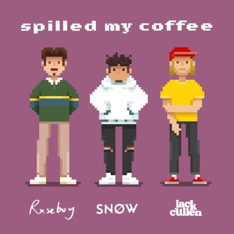 "Snøw feat. Rxseboy & Jack Cullen ""Spilled My Coffee"""